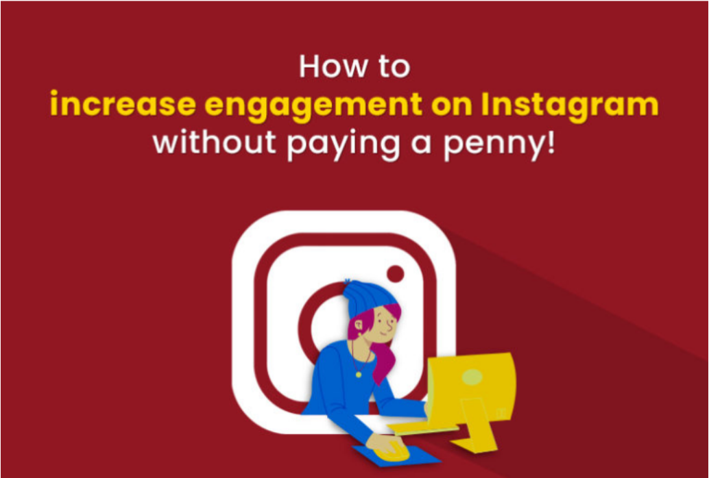 How To Increase Engagement On Instagram Without Paying A Penny
